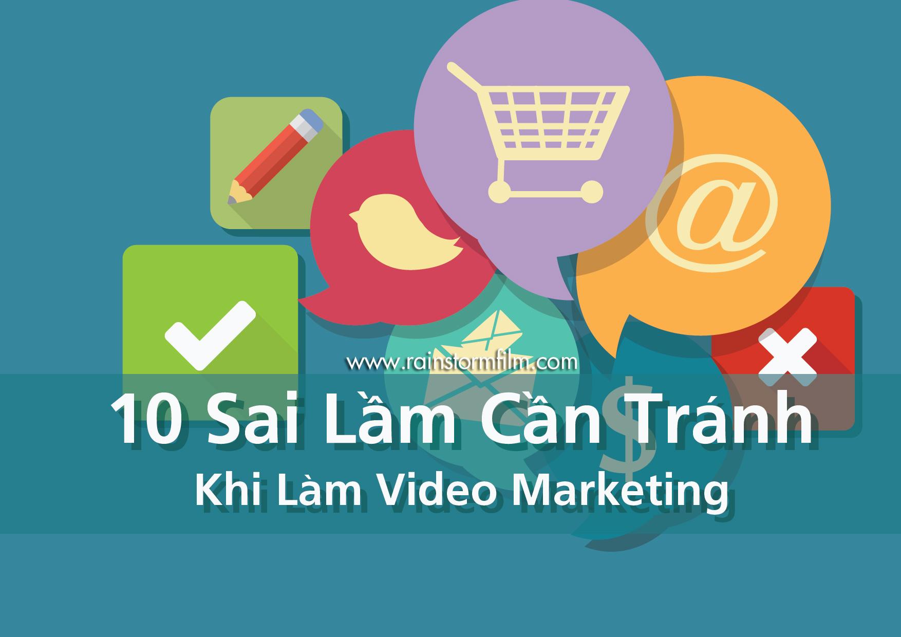 10 sai lầm cần tránh khi làm video marketing